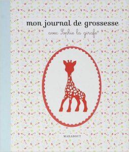 Journal de grossesse sophie la girafe à compléter selon vos envies.