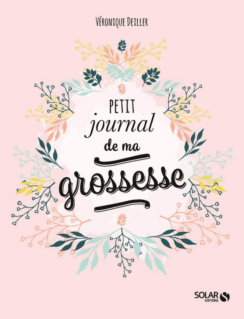"""Gardez un souvenir de vos 9 mois de grossesse avec le """"Petit journal de ma grossesse""""."""