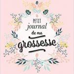 Le petit journal de ma grossesse est un cahier de grossesse écrit par Véronique DEILLER.