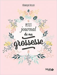 Le petit journal de ma grossesse est écrit par Véronique DEILLER.